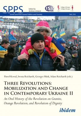 Three Revolutions: Mobilization and Change in Contemporary Ukraine II