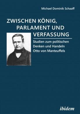 Zwischen König, Parlament und Verfassung