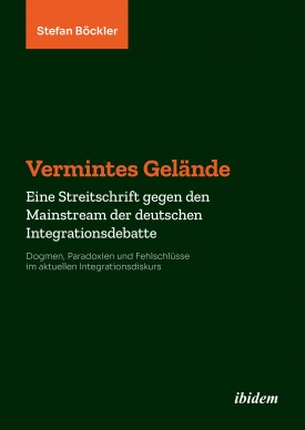 Vermintes Gelände. Eine Streitschrift gegen den Mainstream der deutschen Integrationsdebatte