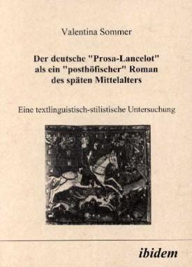 Der deutsche Prosa-Lancelot als ein posthöfischer Roman des späten Mittelalters