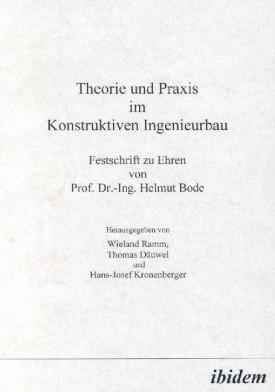 Theorie und Praxis im Konstruktiven Ingenieurbau