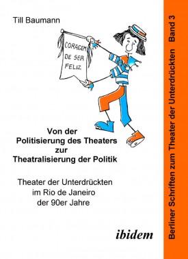 Von der Politisierung des Theaters zur Theatralisierung der Politik