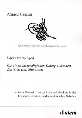 Voraussetzungen für einen interreligiösen Dialog zwischen Christen und Muslimen