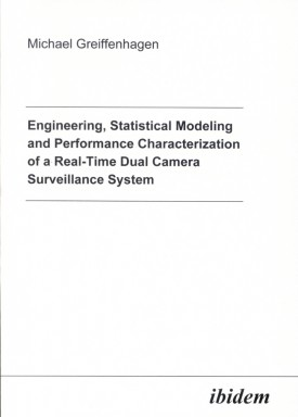 Engineering, Statistical Modeling and Performance Characterization of a Real-Time Dual Camera Surveillance System