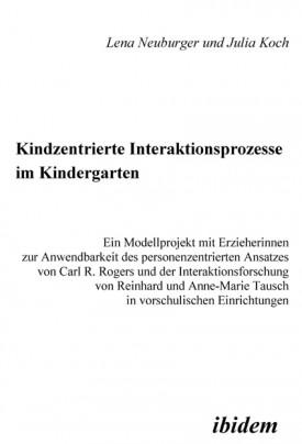 Kindzentrierte Interaktionsprozesse im Kindergarten