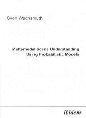 Multi-modal Scene Understanding Using Probabilistic Models