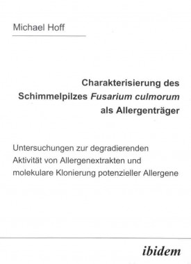 Charakterisierung des Schimmelpilzes Fusarium Culmorum als Allergenträger