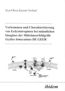 Vorkommen und Charakterisierung von Ecdysiotropinen bei männlichen Imagines der Mittelmeerfeldgrille Gryllus bimaculatus DE GEER