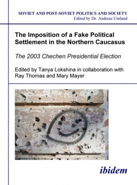 The Imposition of a Fake Political Settlement in the Northern Caucasus
