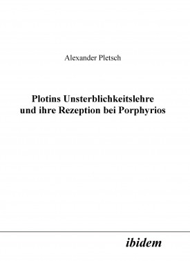 Plotins Unsterblichkeitslehre und ihre Rezeption bei Porphyrios