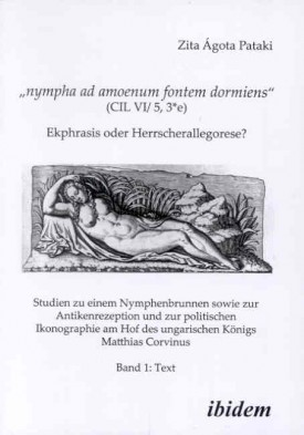Nympha ad amoenum fontem dormiens (CIL VI/ 5, 3*e) - Ekphrasis oder Herrscherallegorese?