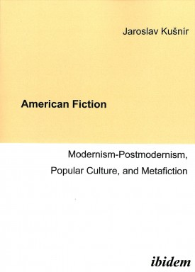 American Fiction: Modernism-Postmodernism, Popular Culture, and Metafiction