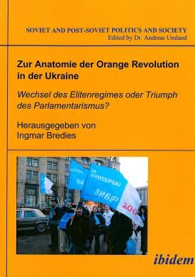 Zur Anatomie der Orange Revolution in der Ukraine: Wechsel des Elitenregimes oder Triumph des Parlamentarismus?