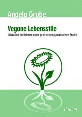 Vegane Lebensstile - diskutiert im Rahmen einer qualitativen/quantitativen Studie