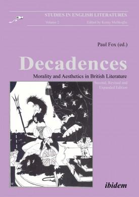 Decadences - Morality and Aesthetics in British Literature
