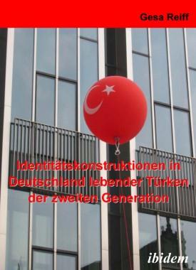 Identitätskonstruktionen in Deutschland lebender Türken der 2. Generation