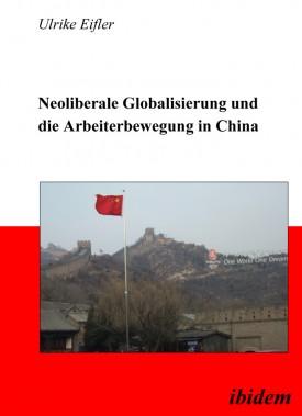Neoliberale Globalisierung und die Arbeiterbewegung in China