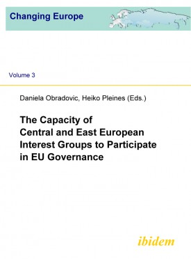 The Capacity of Central and East European Interest Groups to Participate in EU Governance
