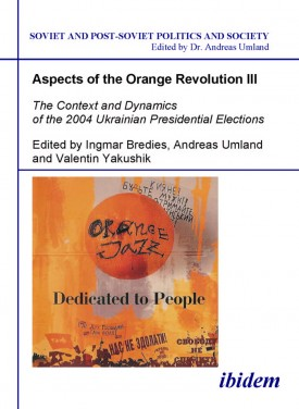 Aspects of the Orange Revolution III. The Context and Dynamics of the 2004 Ukrainian Presidential Elections