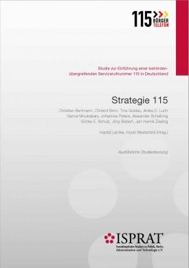 Strategie 115. Studie zur Einführung einer behördenübergreifenden Servicerufnummer 115 in Deutschland