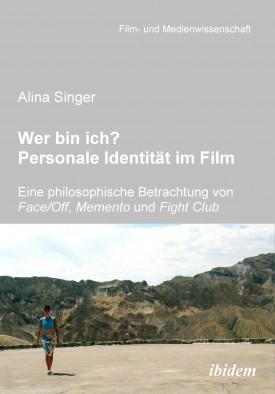 Wer bin ich? Personale Identität im Film