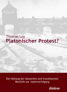Platonischer Protest? Die Haltung der deutschen und französischen Bischöfe zur Judenverfolgung