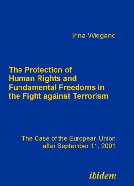 The Protection of Human Rights and Fundamental Freedoms in the Fight against Terrorism