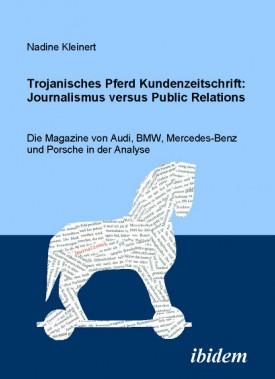 Trojanisches Pferd Kundenzeitschrift: Journalismus versus Public Relations