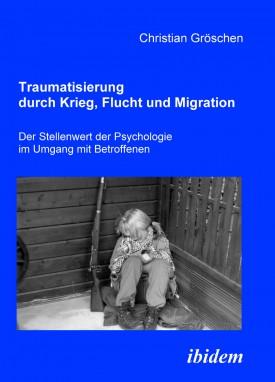 Traumatisierung durch Krieg, Flucht und Migration